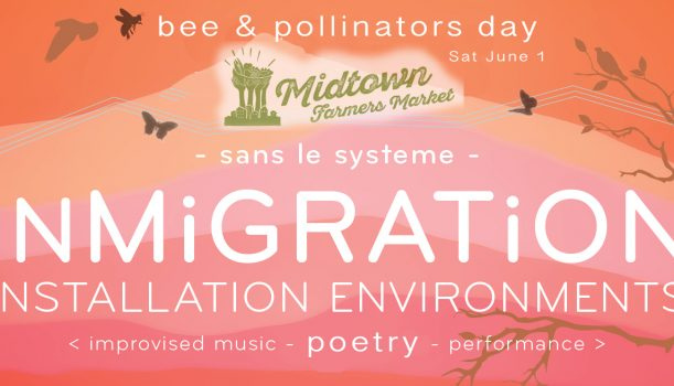 iNMiGRATiON at Midtown Farmers Market for Bee & Pollinators Day!